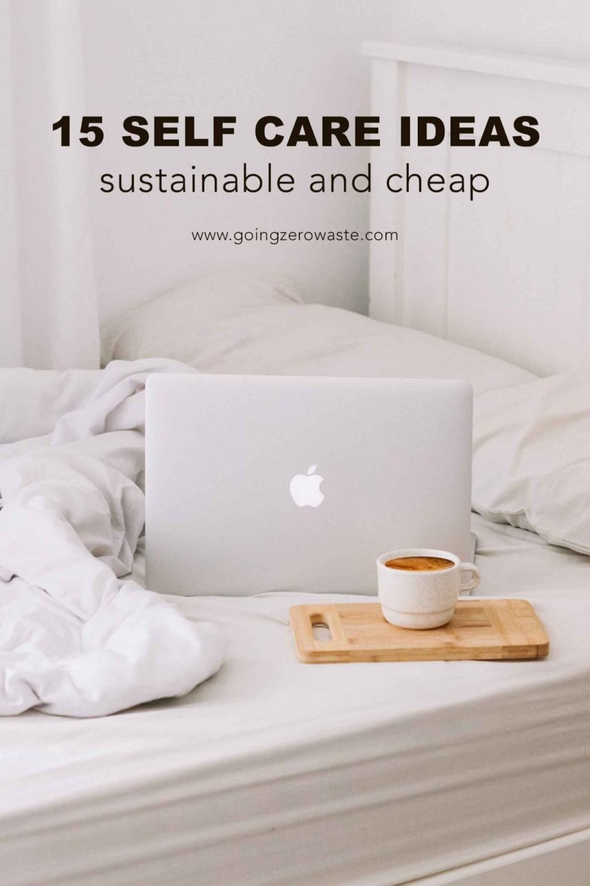 Sustainable and Cheap – 15 Self-Care Ideas