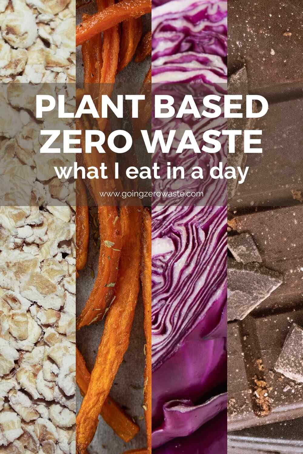 What I eat in a day | Zero Waste, Plant-Based, Quick Easy Meals