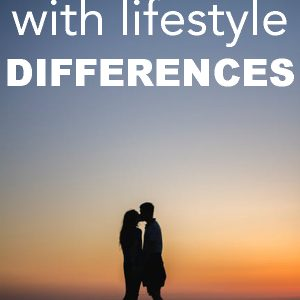 Dating with Lifestyle Differences
