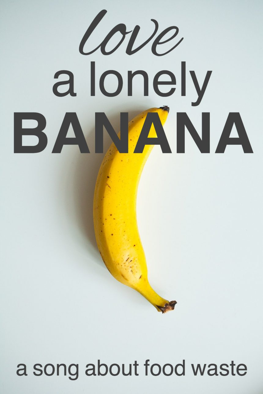 Love a Lonely Banana: A Song About Food Waste