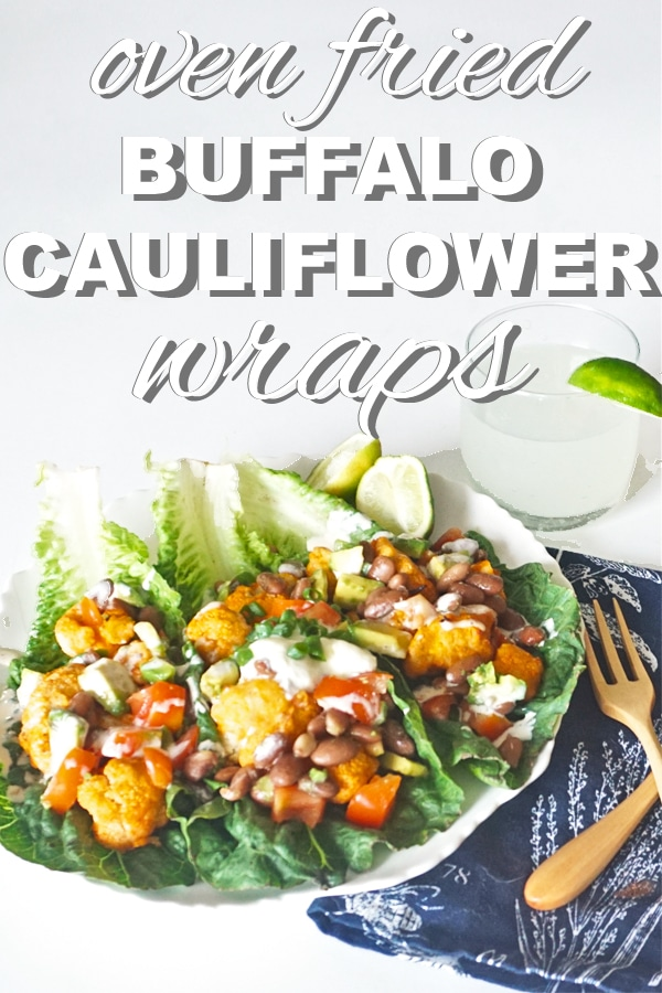 Oven Fried Buffalo Cauliflower Lettuce Wraps