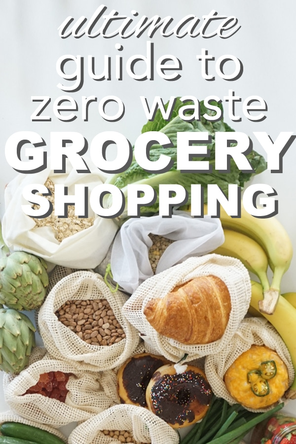 The Ultimate Guide to Zero Waste Grocery Shopping