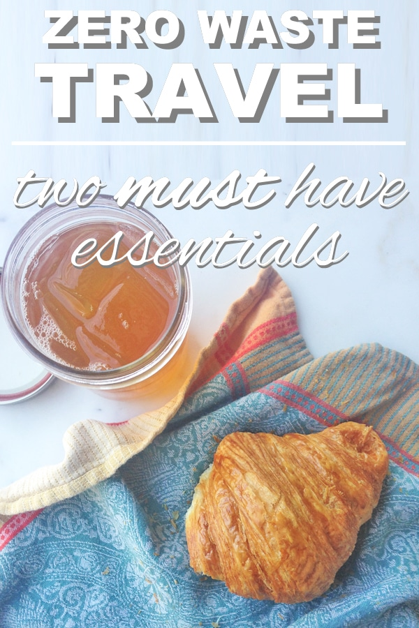 Zero Waste Travel – Two Must Have Essentials