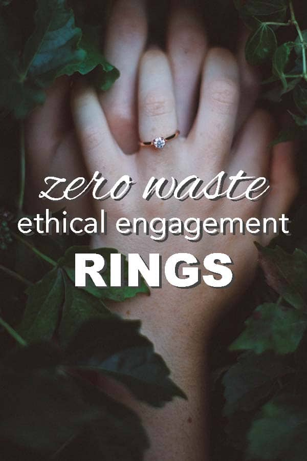 zero waste, ethical and sustainable engagement rings