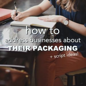 How to Address Businesses about Their Packaging