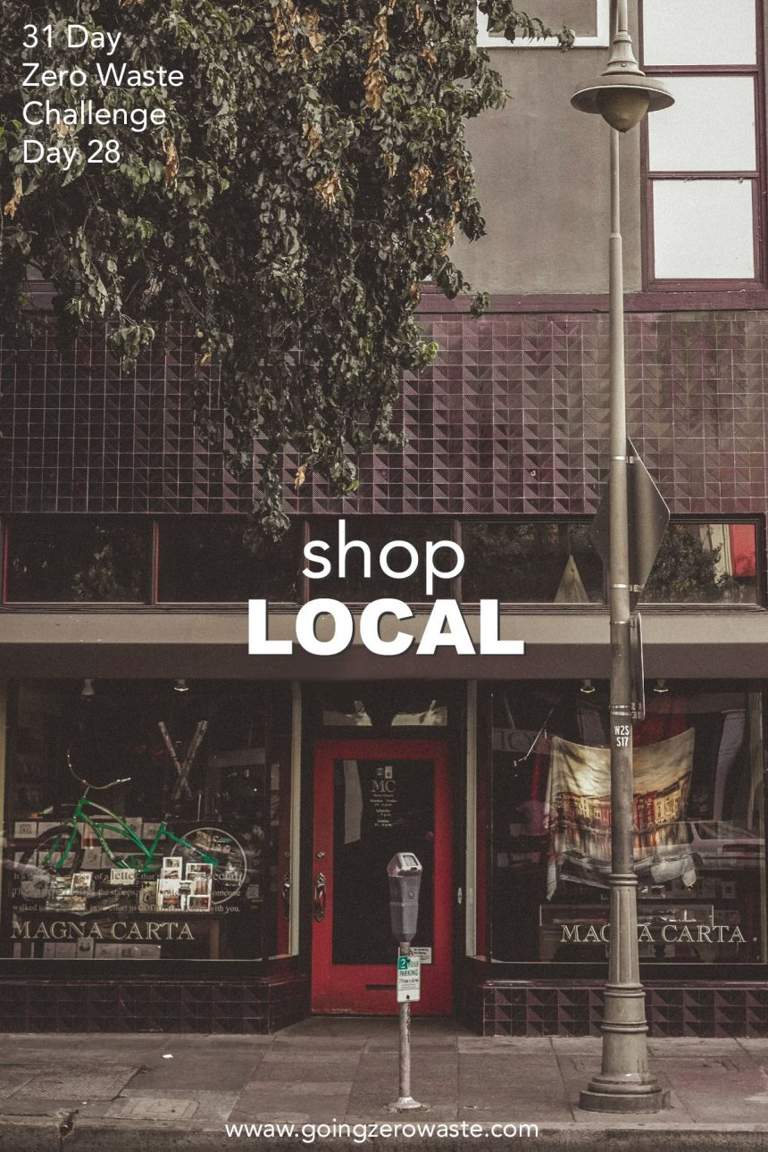Shop Local – Day 28 of the Zero Waste Challenge