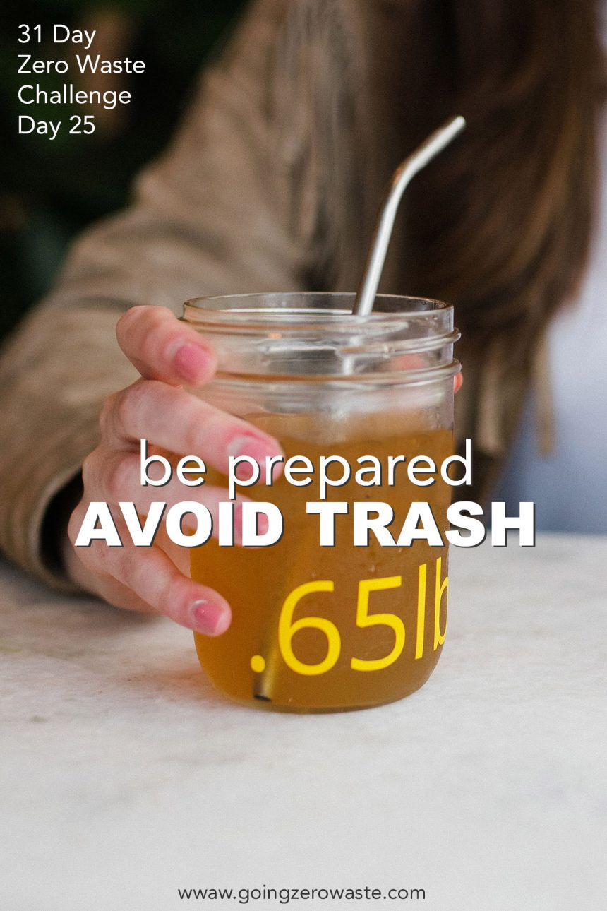 Be Prepared and Avoid Trash – Day 25 of the Zero Waste Challenge