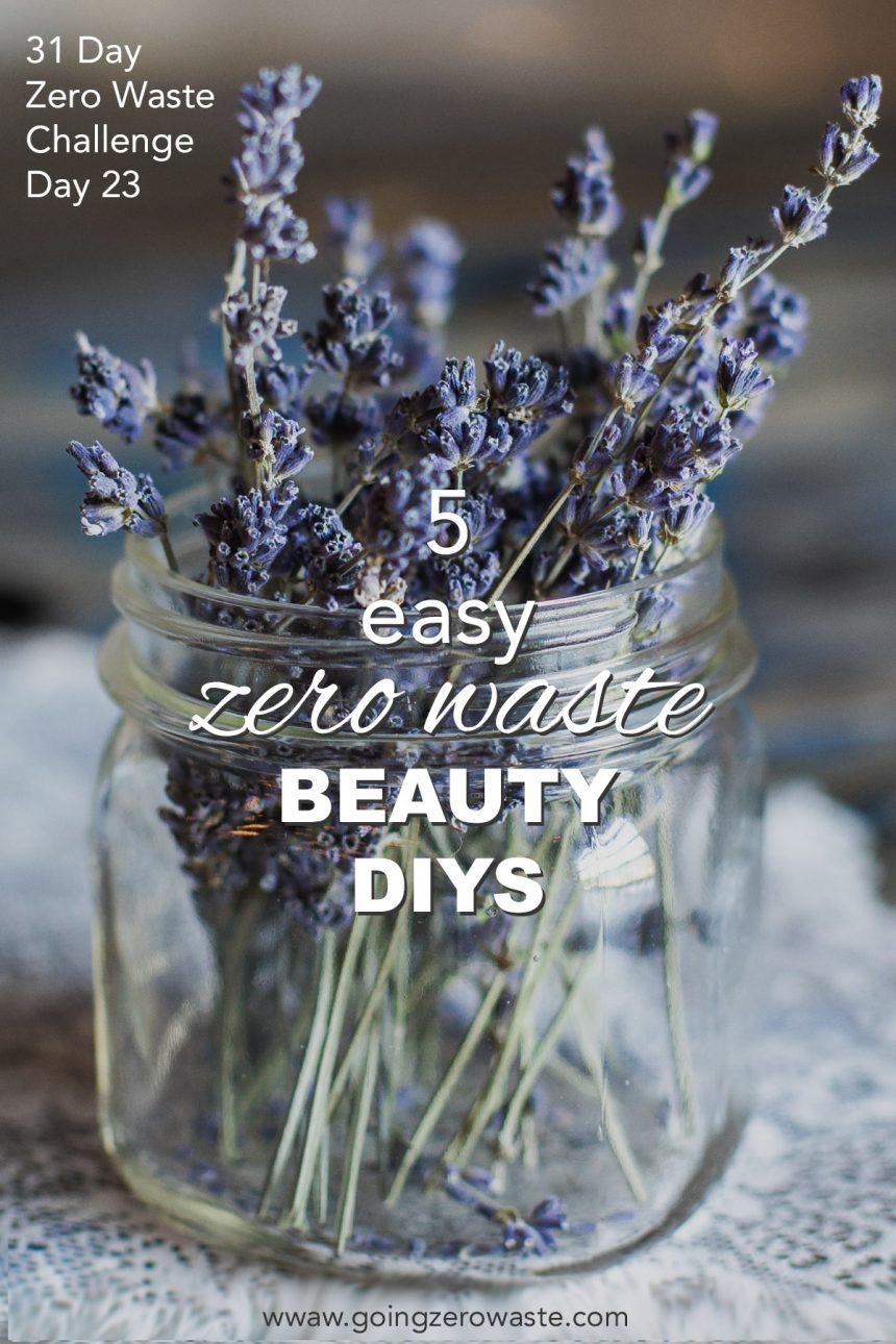 5 Easy Beauty DIYs – Day 23 of the Zero Waste Challenge