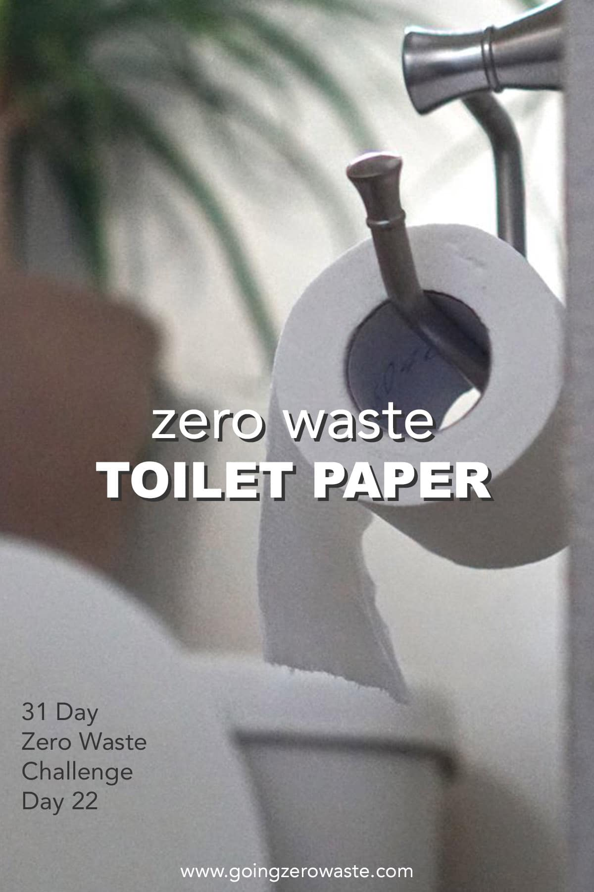 Zero Waste Toilet Paper - Day 22 of the Zero Waste Challenge from www.goingzerowaste.com #zerowaste #ecofriendly #gogreen #sustainable #zerowastechallenge #challenge #sustainablelivingchallenge #toiletpaper