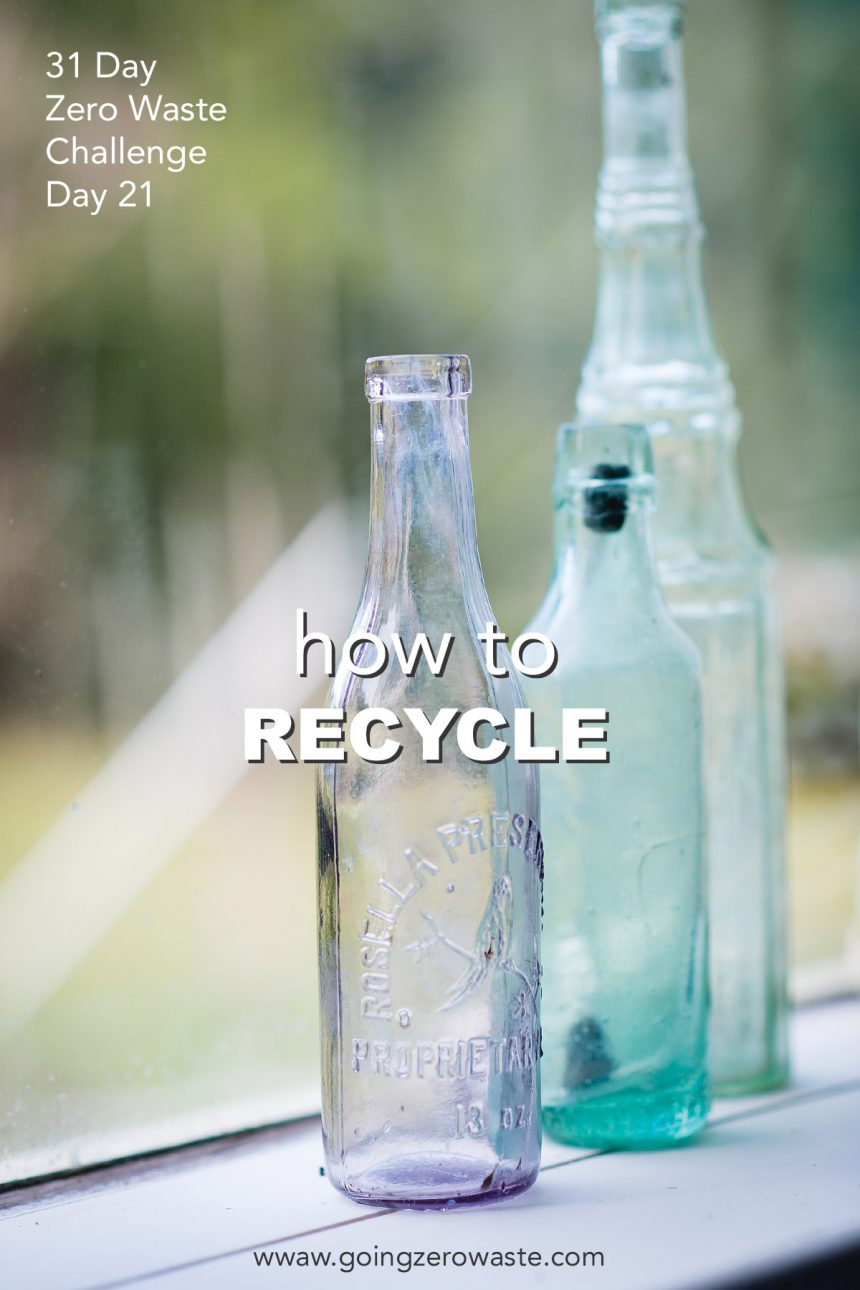 How to Recycle – Day 21 of the Zero Waste Challenge