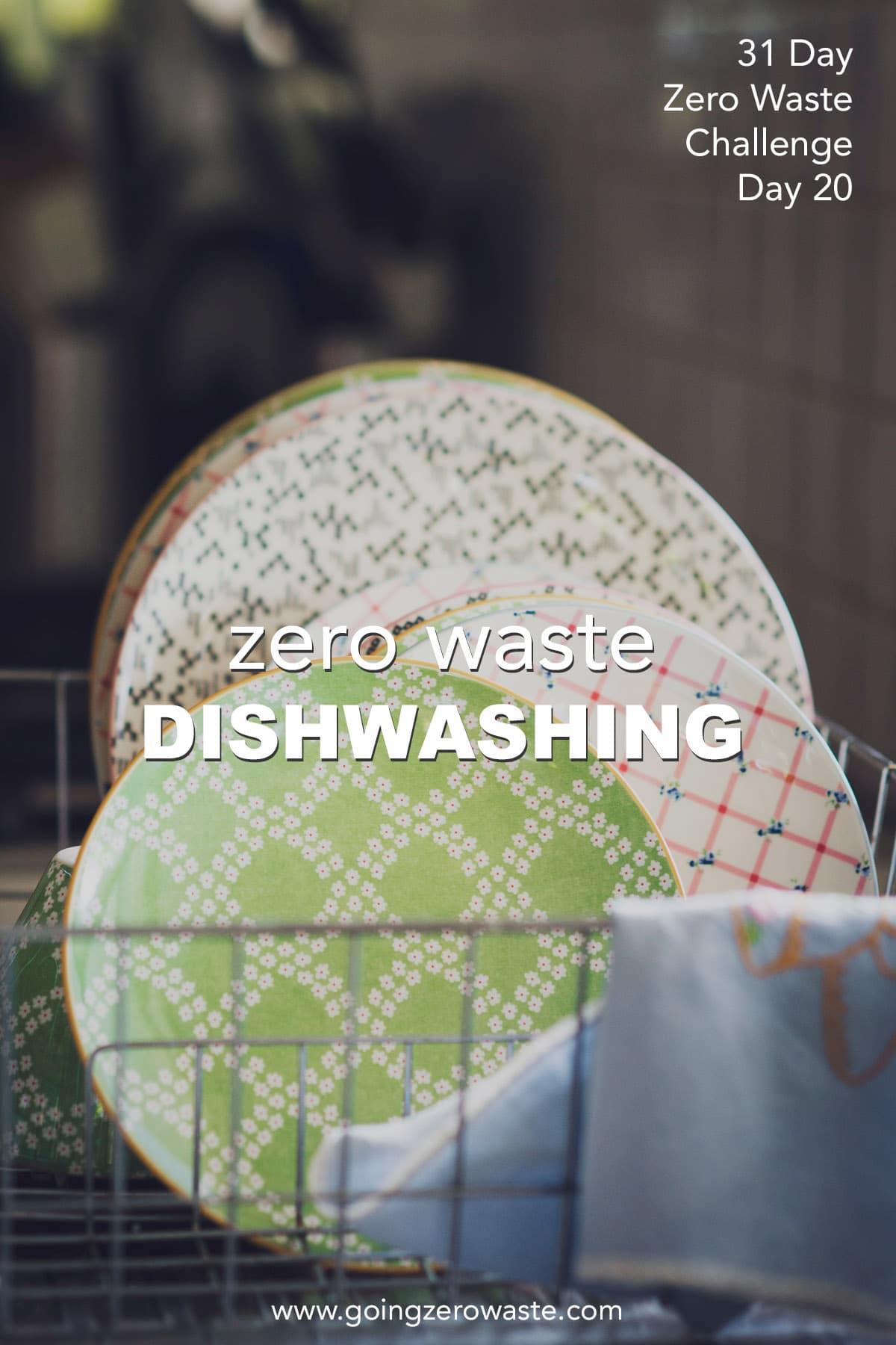 Zero Waste Dishwashing - Day 20 of the Zero Waste Challenge from www.goingzerowaste.com #zerowaste #ecofriendly #gogreen #sustainable #zerowastechallenge #challenge #sustainablelivingchallenge #dishwashing #dishes