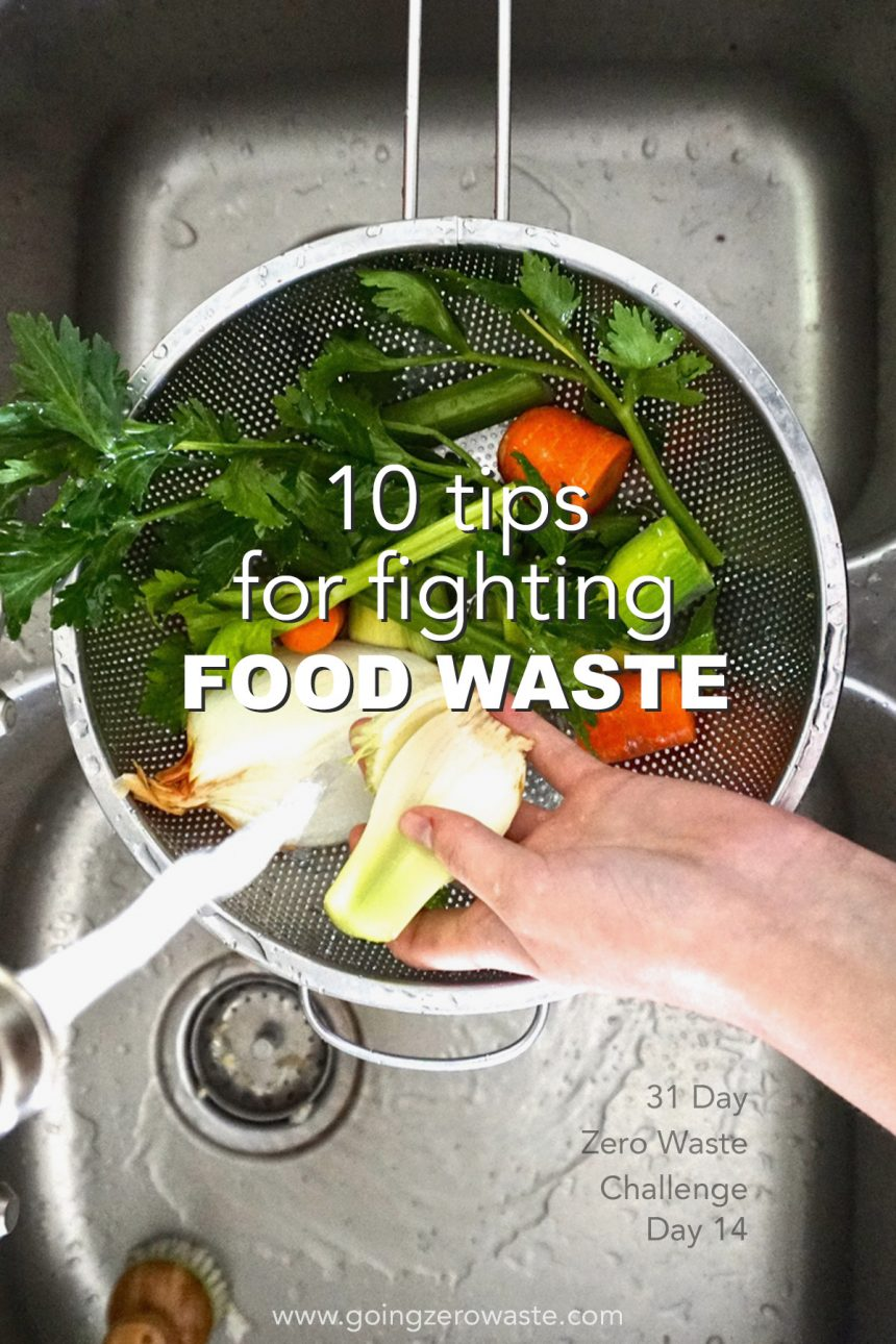 10 Tips for Fighting Food Waste – Day 14 of the Zero Waste Challenge
