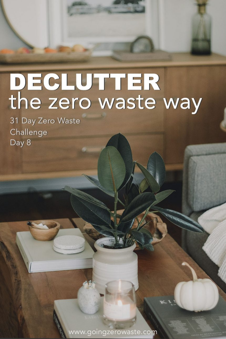 Declutter Your Life – Day 8 of the Zero Waste Challenge