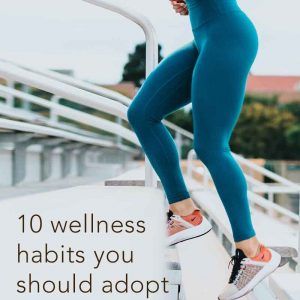 10 Wellness Habits You Should Adopt for the New Year