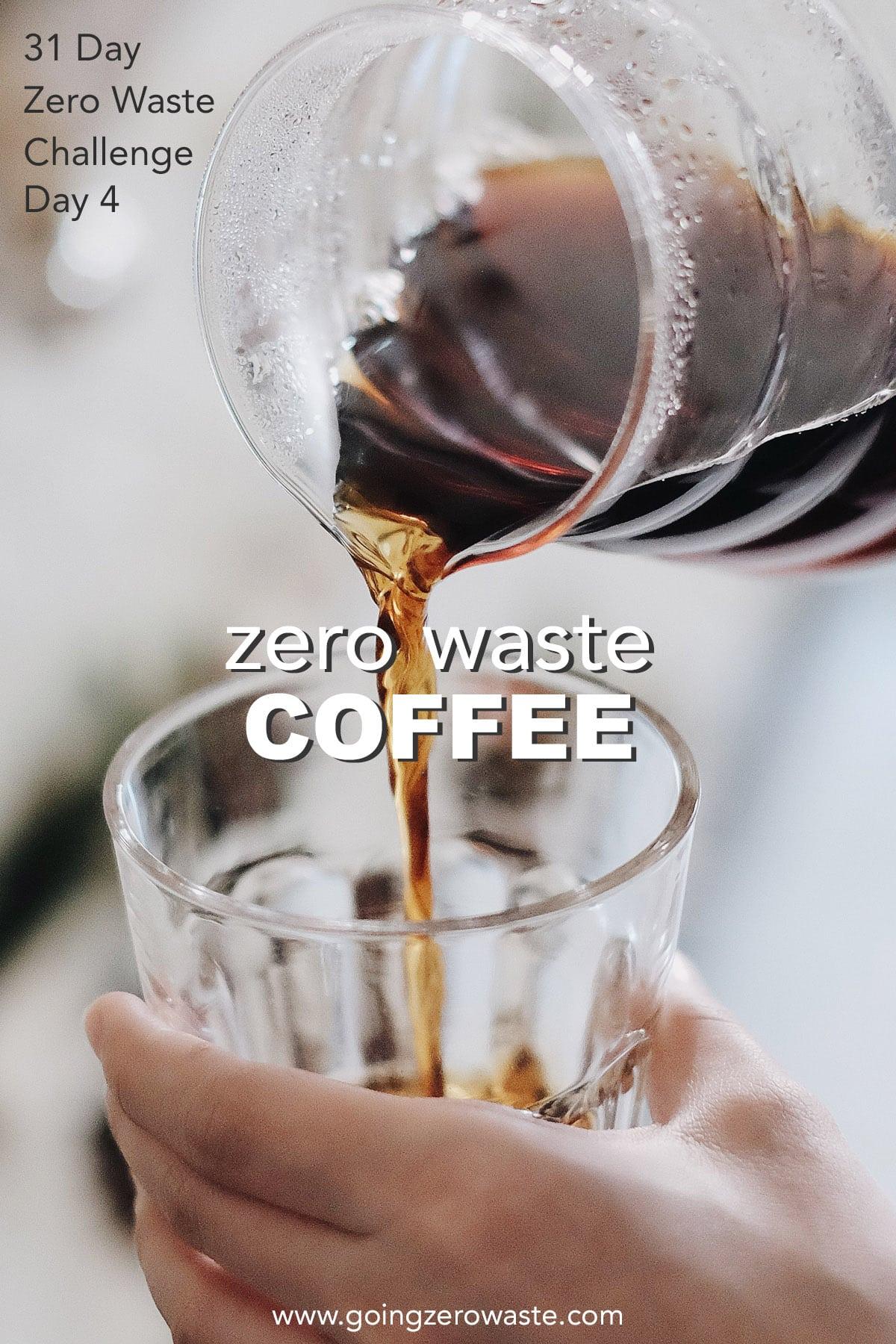 Zero Waste Coffee - Day 4 of the Zero Waste Challenge from www.goingzerowaste.com #zerowaste #ecofriendly #gogreen #sustainable #zerowastechallenge #challenge #sustainablelivingchallenge #coffee