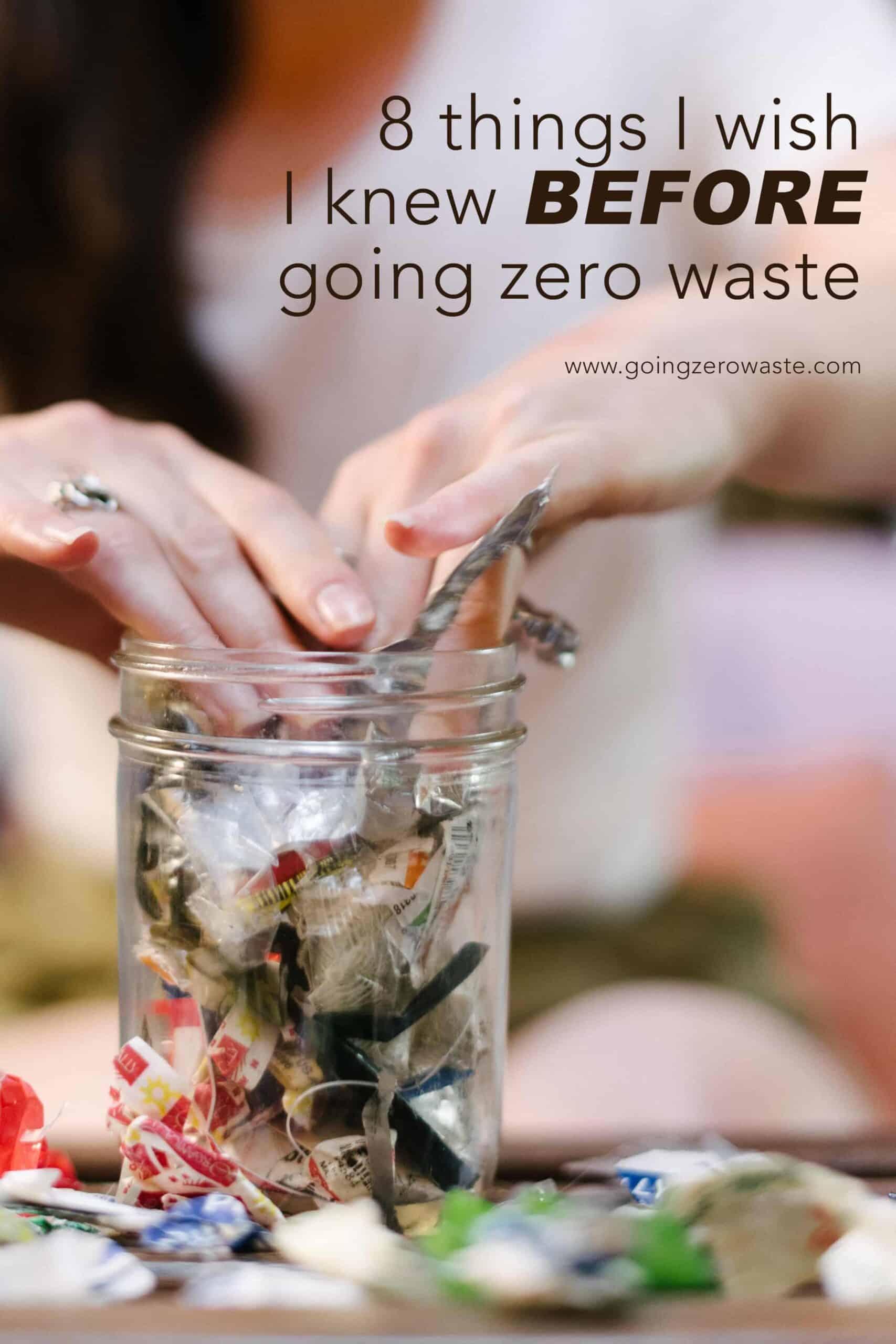8 Things I Wish I Knew BEFORE Going Zero Waste from www.goingzerowaste.com #zerowaste #ecofriendly #gogreen #sustainable #zerowasteliving