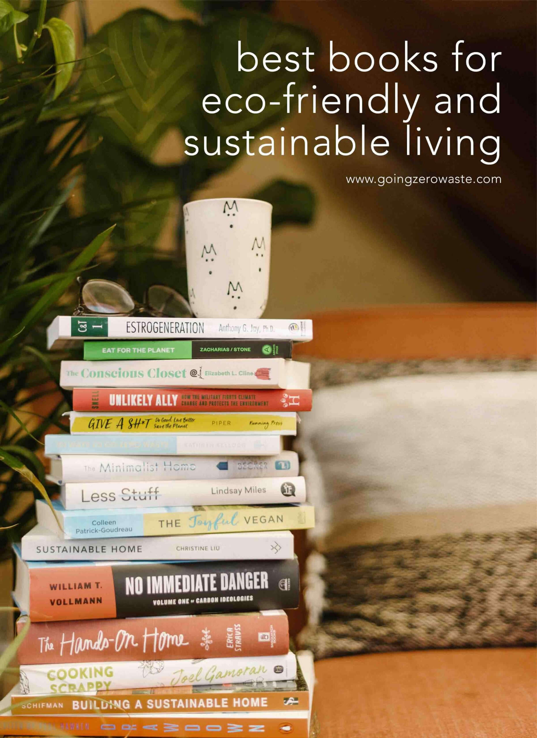 Best Books For Eco-Friendly and Sustainable Living #BookClub from www.goingzerowaste.com #zerowaste #ecofriendly #gogreen #sustainable