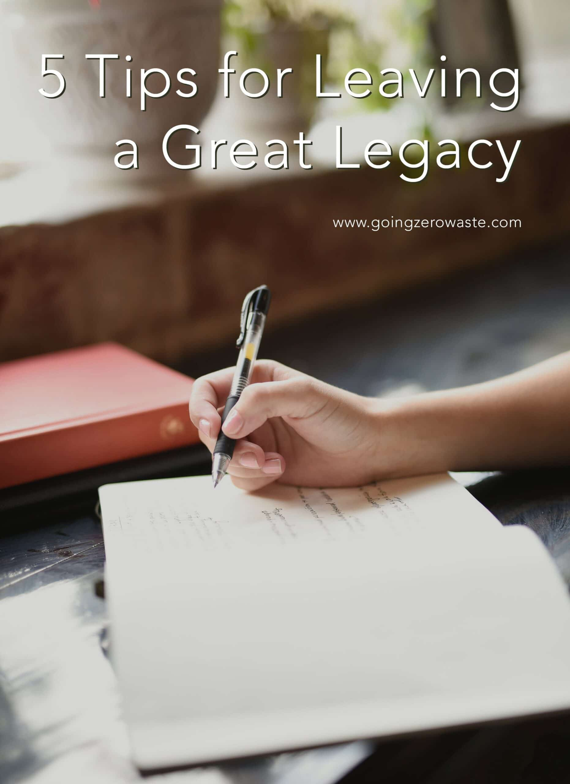 5 Tips for Leaving a Great Legacy