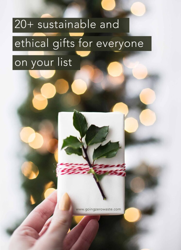 20+ Sustainable Ethical Gifts for Everyone on Your List from www.goingzerowaste.com #zerowaste #ecofriendly #gogreen #sustainable #gifts #giftguide #holidays #sustainablegifts