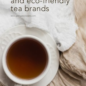 Sustainable and Eco-Friendly Tea Brands