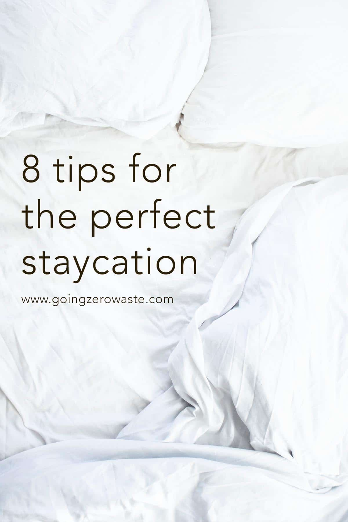 8 Tips for the Perfect Staycation