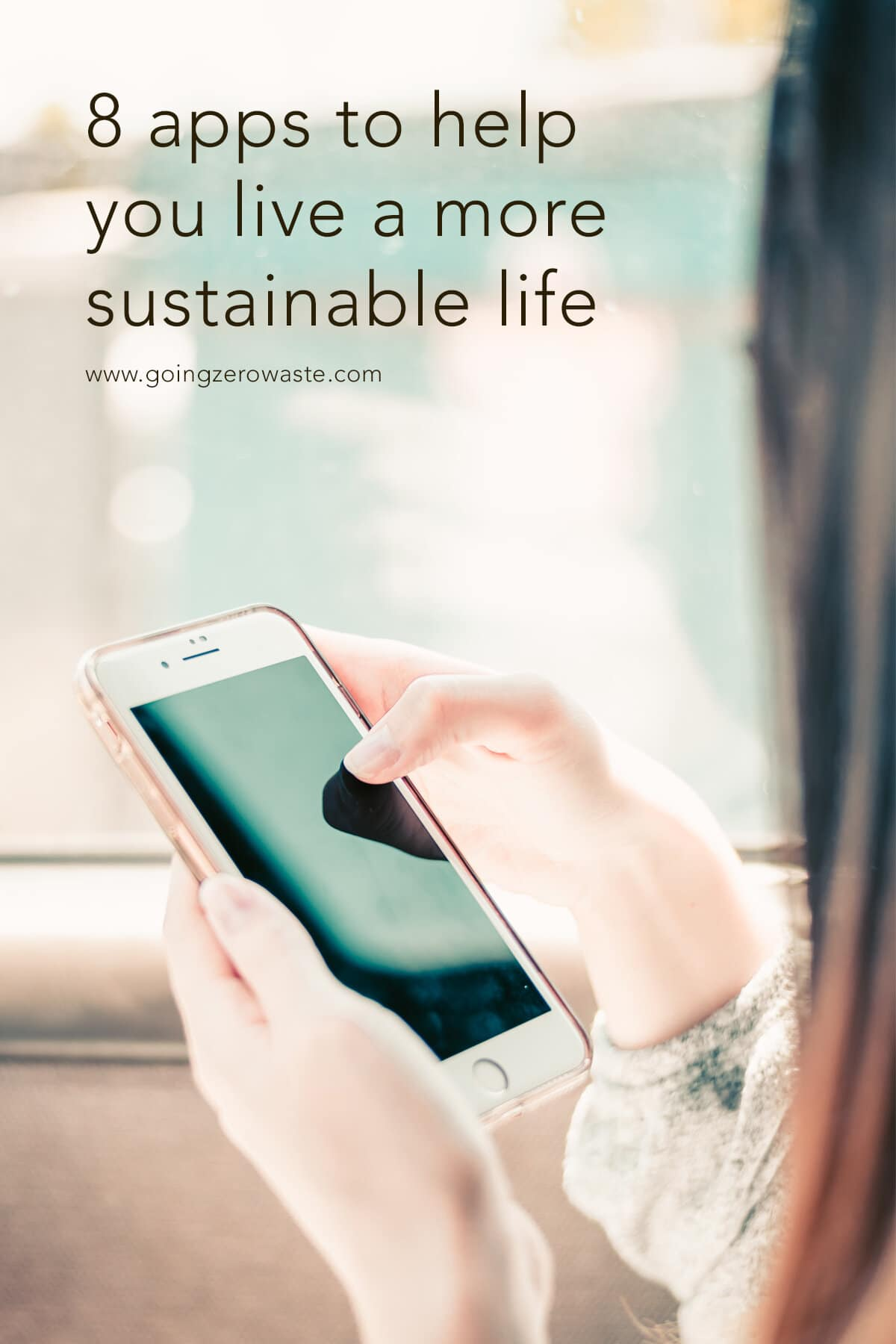 8 Apps to Help You Live a More Sustainable Life