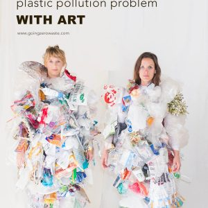 7 Ways to Raise Awareness About Plastic Pollution With Art