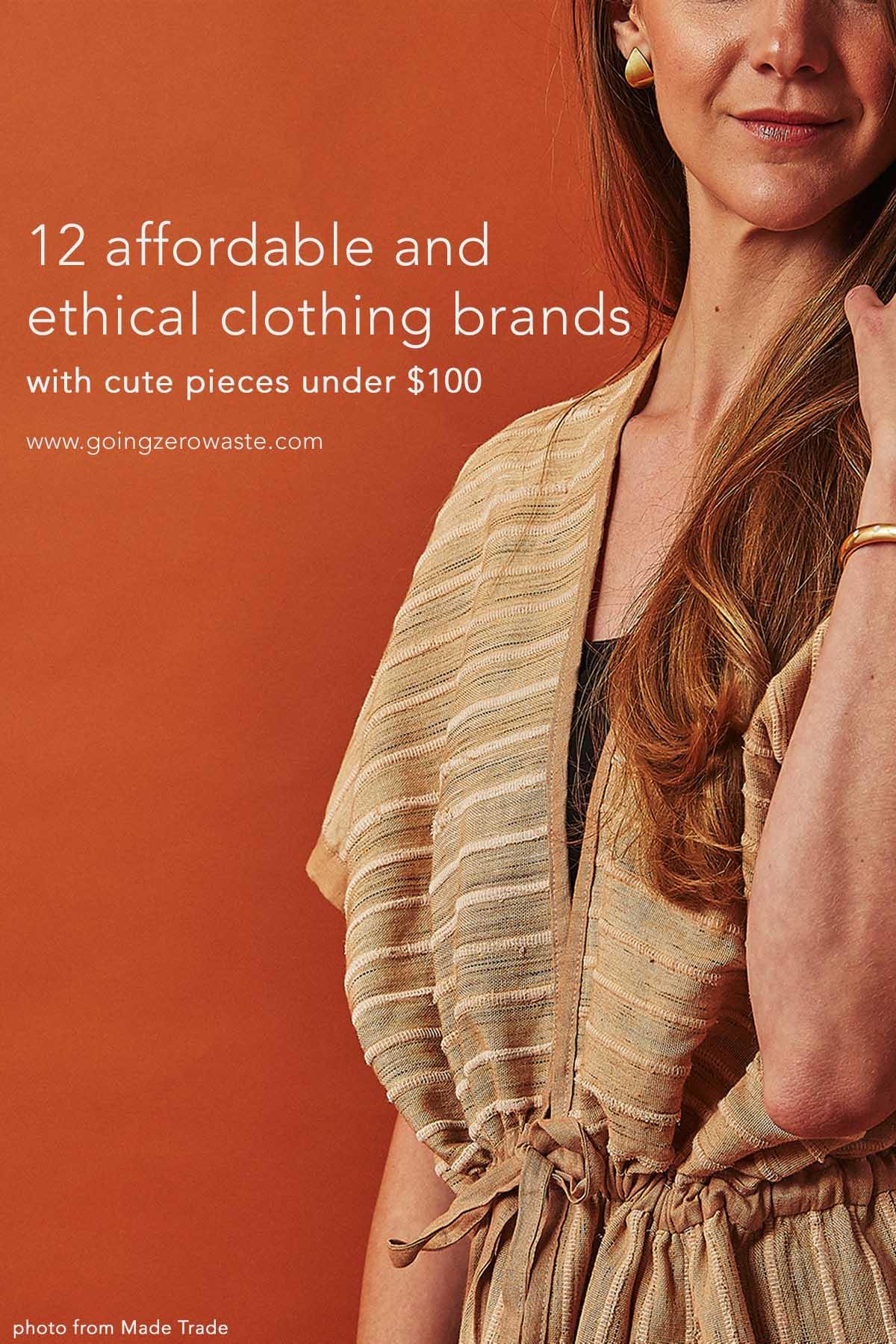 12 Affordable Ethical Clothing Brands from www.goingzerowaste.com #zerowaste #ecofriendly #gogreen #sustainable #sustainablefashion #ethicalfashion #fashion