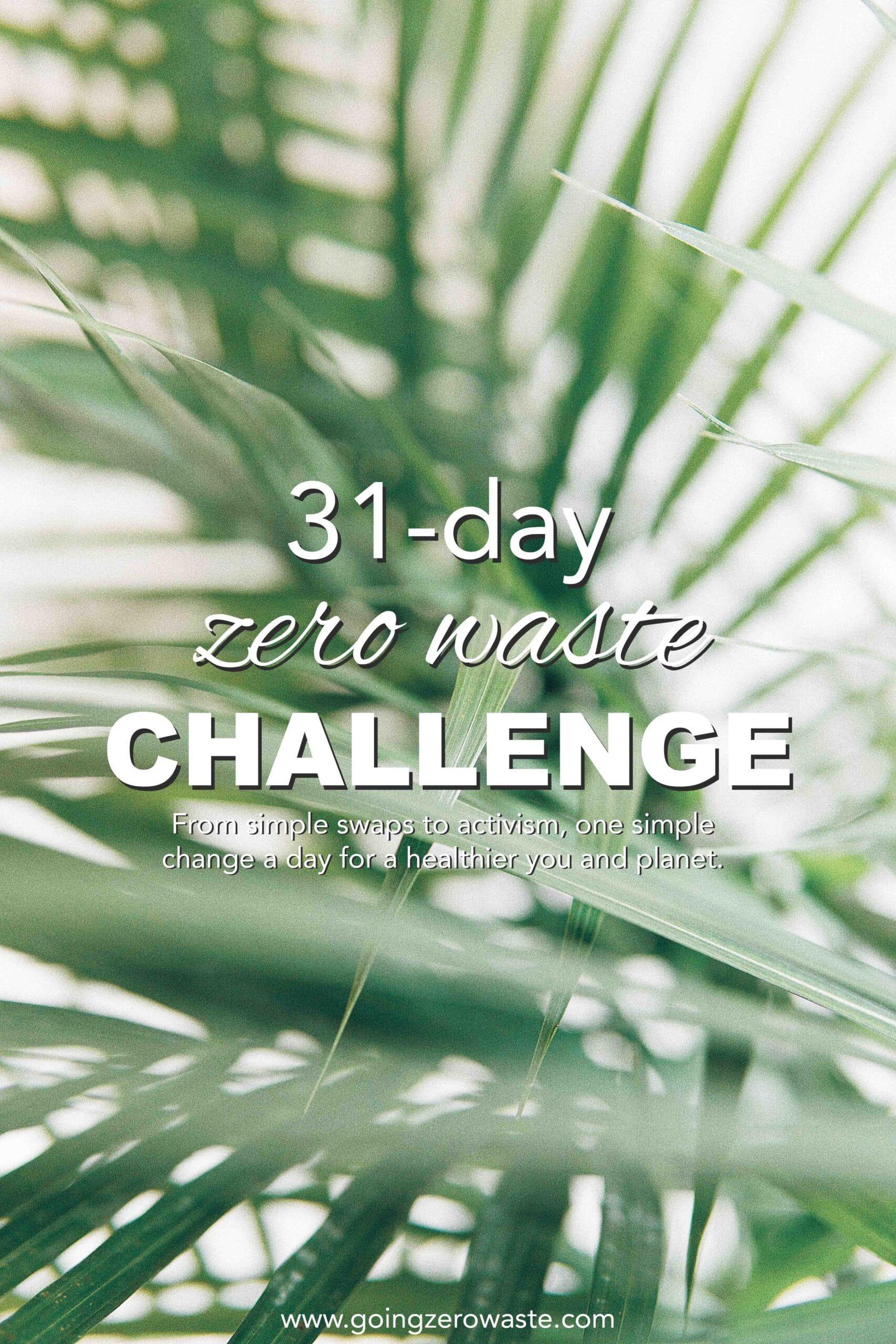 31 Day Zero Waste Challenge from www.goingzerowaste.com #zerowaste #ecofriendly #gogreen #sustainable #zerowastechallenge #challenge #sustainablelivingchallenge