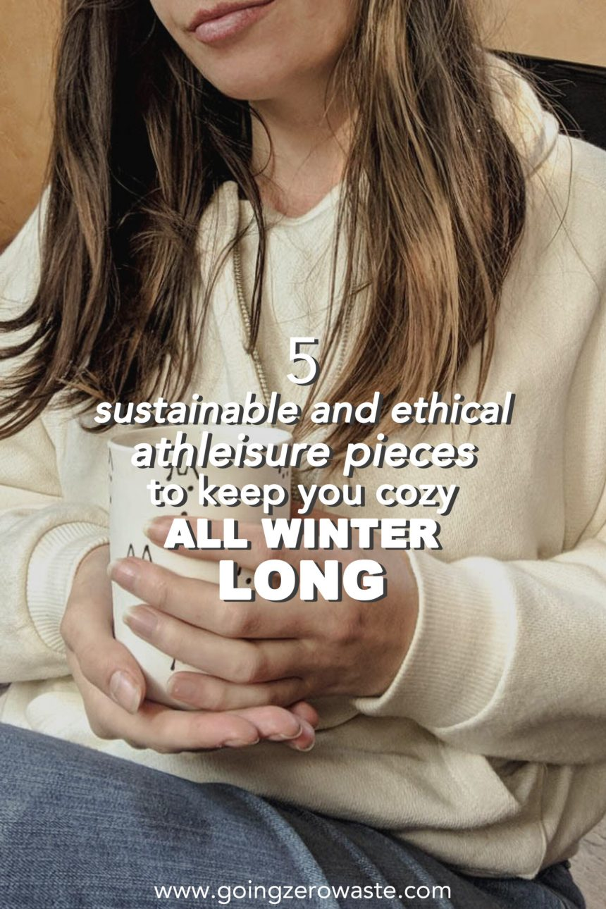5 Sustainable and Ethical Athleisure Pieces to Keep You Cozy All Winter Long