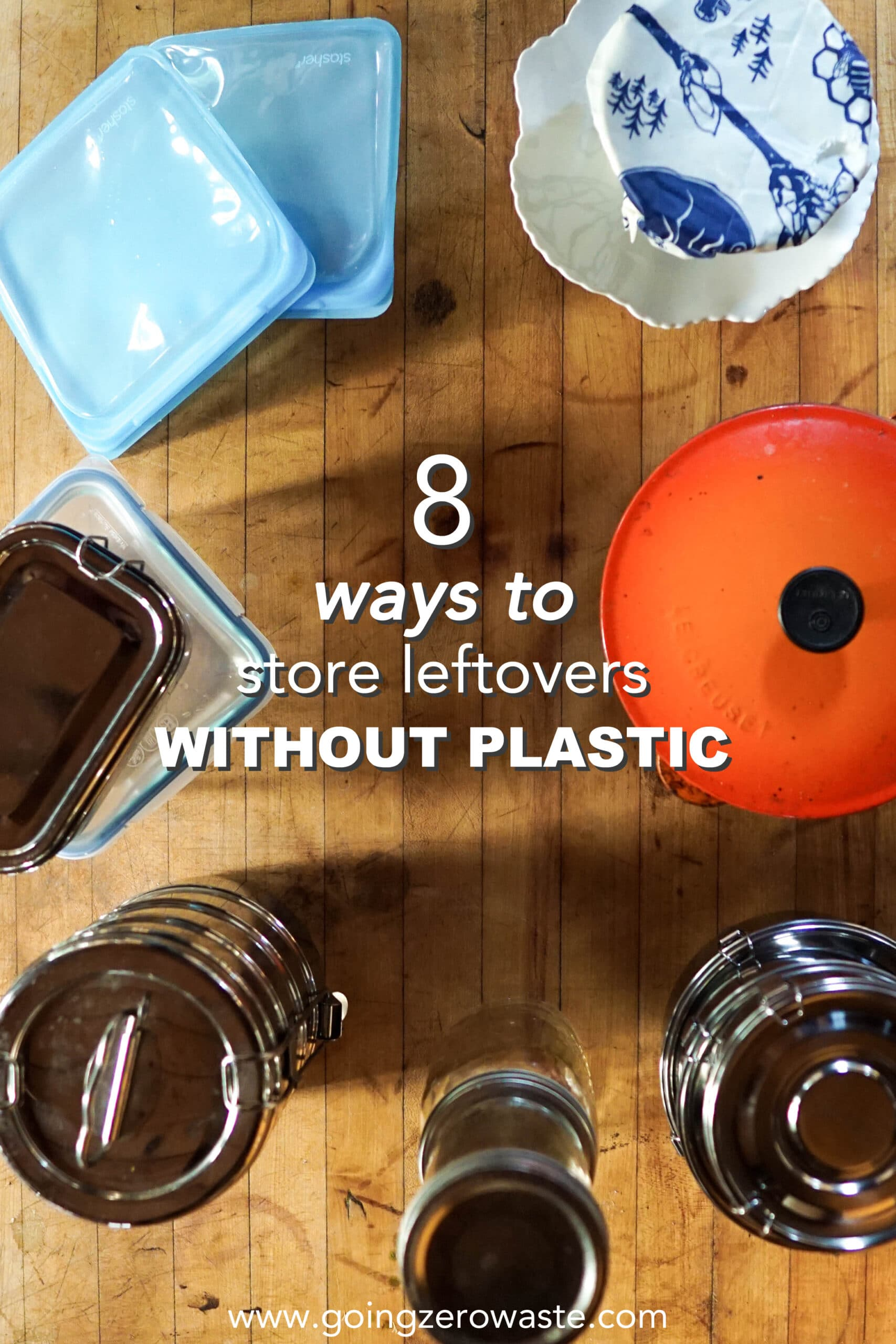 8 Ways to Store Food Without Plastic from www.goingzerowaste.com #zerowaste #ecofriendly #gogreen #sustainable #storefood #plasticfree