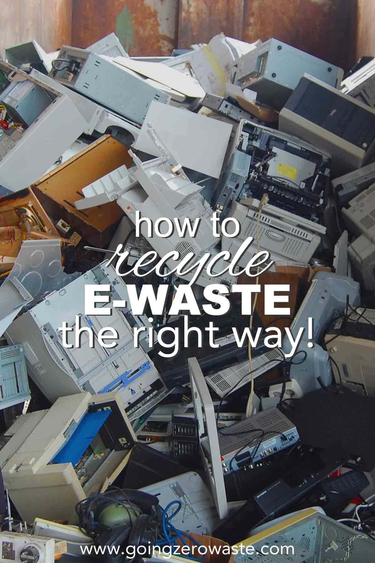 How to Recycle E-Waste the Right Way!