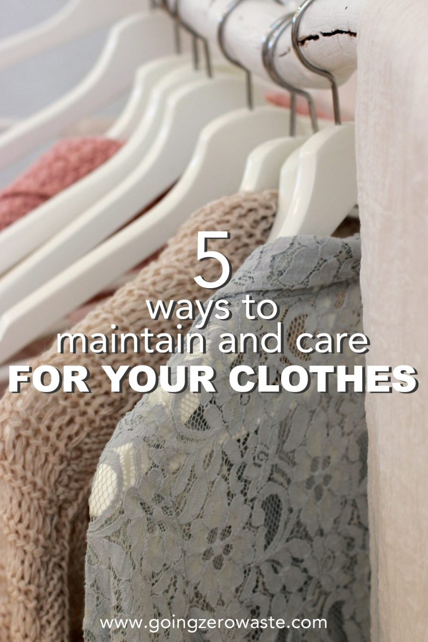 5 Ways to Maintain and Care for your Clothes