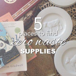 5 Places to Find Zero Waste Supplies