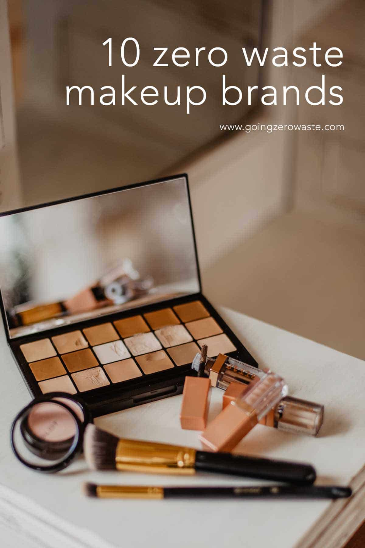 10 Zero Waste Makeup Brands from www.goingzerowaste.com #zerowaste #ecofriendly #gogreen #sustainable #makeup #zerowastemakeup #sustainablemakeup #ecofriendlymakeup #greenmakeup #organic