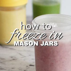 How to Freeze in Mason Jars