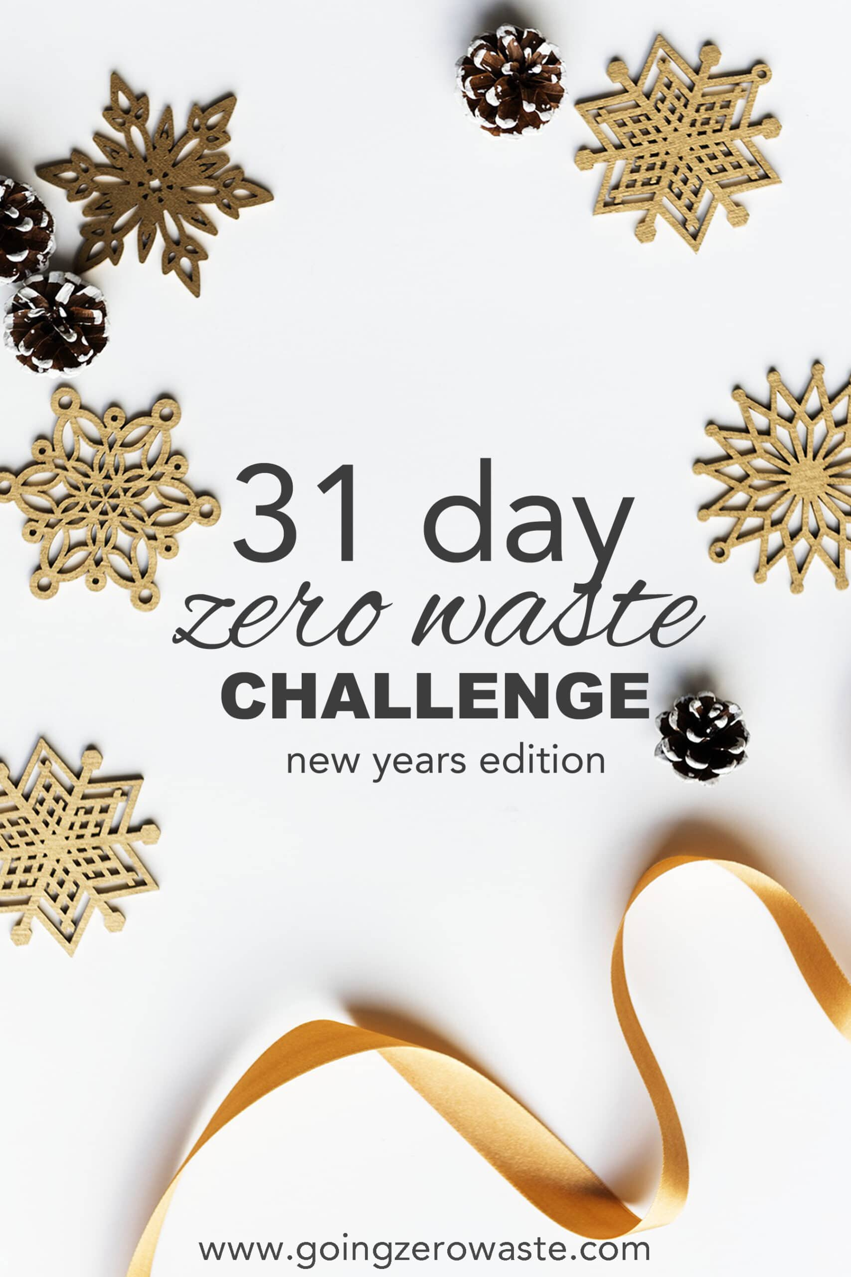 31 Day Zero Waste Challenge New Years Edition from www.goingzerowaste.com #zerowaste #ecofriendly #gogreen #sustainable #zerowastechallenge #challenge