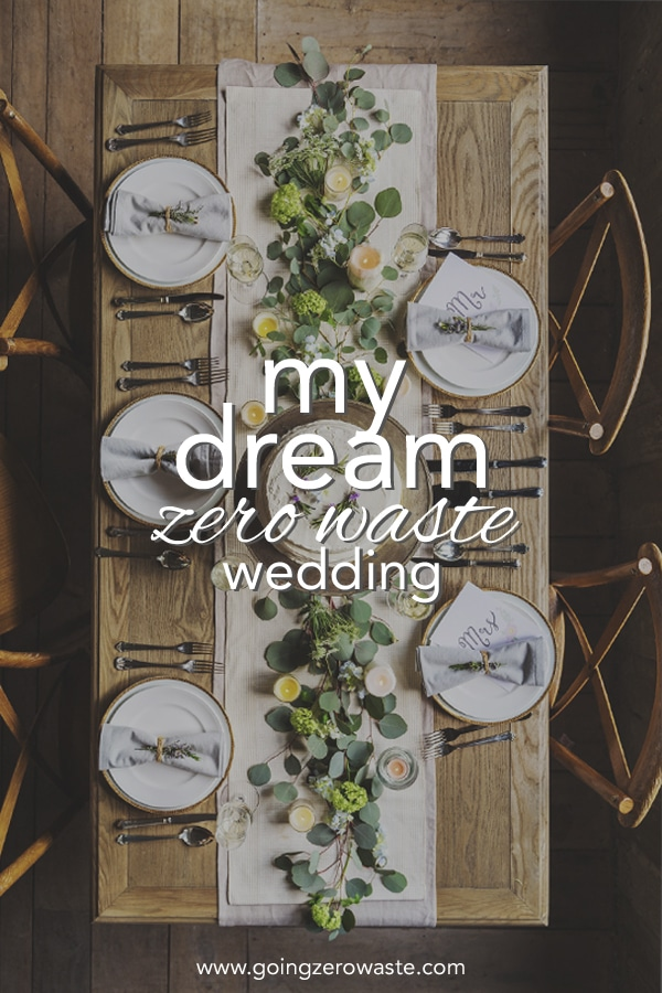 My Dream Zero Waste Wedding