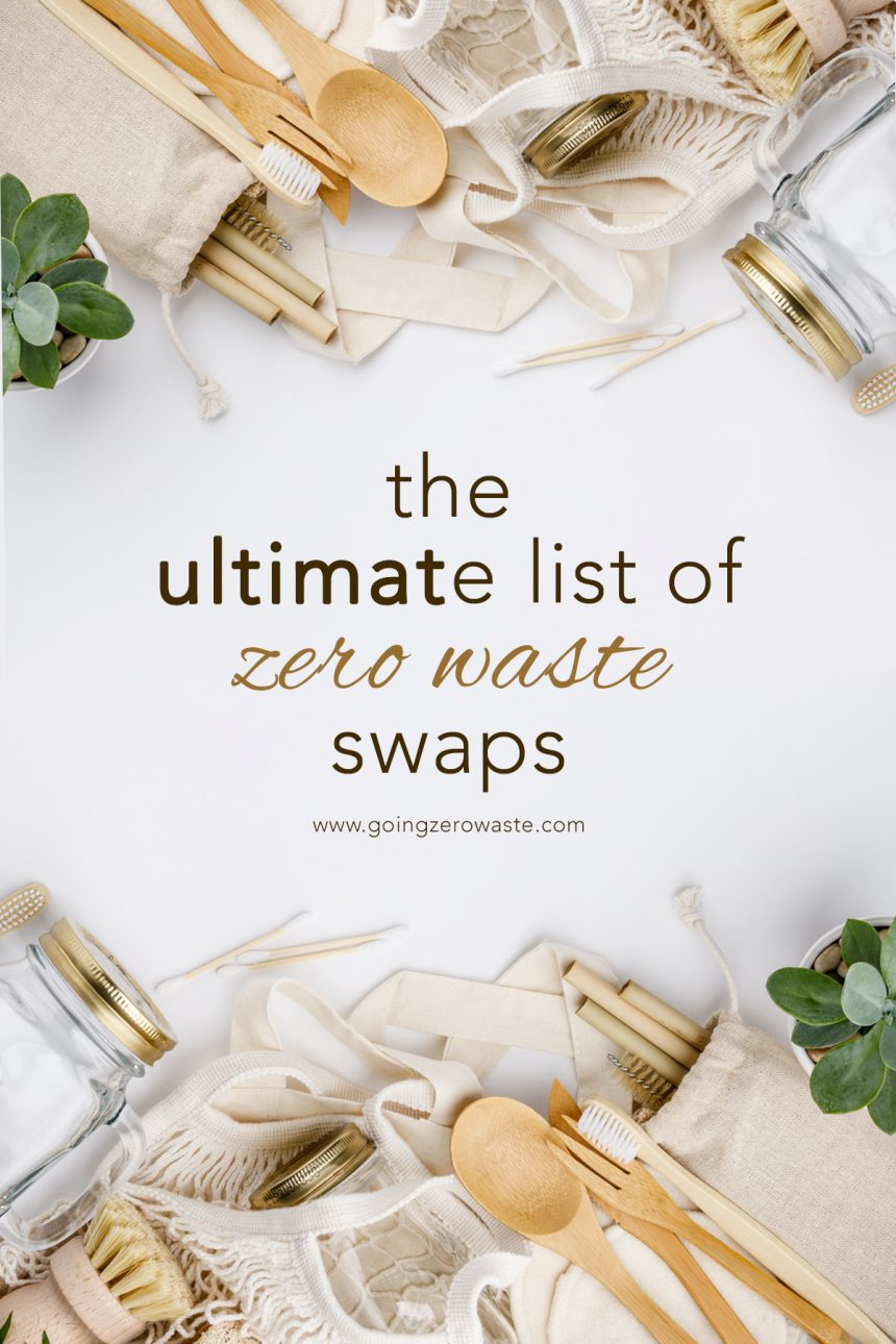The Ultimate List of Zero Waste Swaps