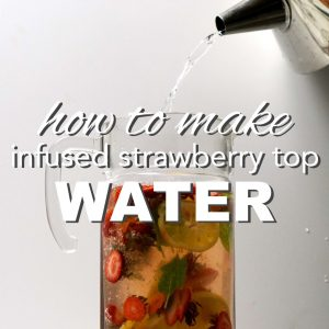 Infused Strawberry Top Water