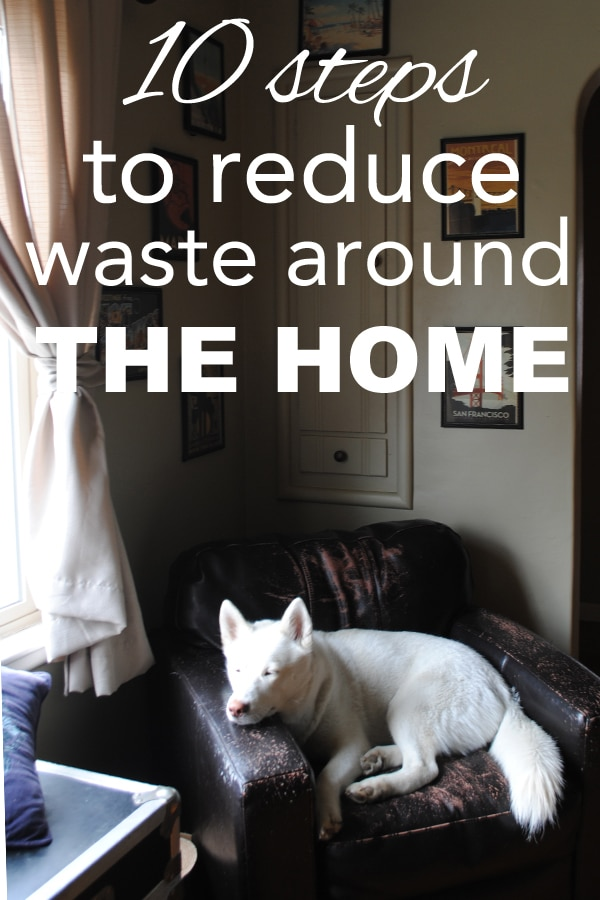 10 steps to reduce waste around the home