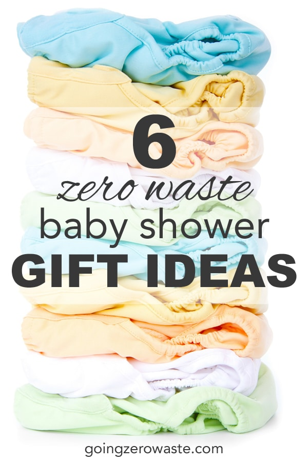 6 zero waste baby shower gift ideas from www.goingzerowaste.com #zerowaste #babyshower #zerowaste #gogreen #sustainable #ecofriendly #gifts #babies