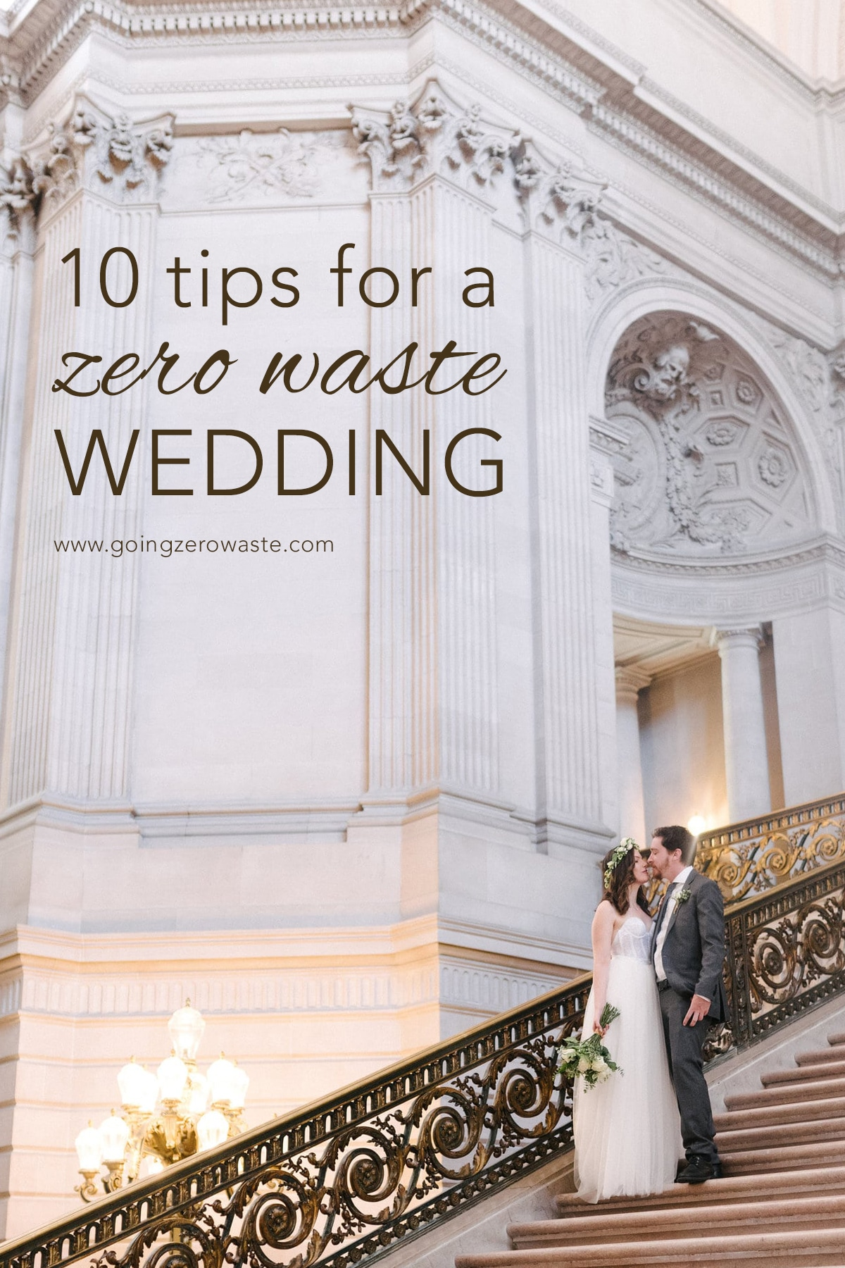10 tips for a zero waste wedding from www.goingzerowaste.com #sustainablewedding #ecofriendlyweddings #zerowaste #goingzerowaste #weddings #cityhallwedding #greenweddings