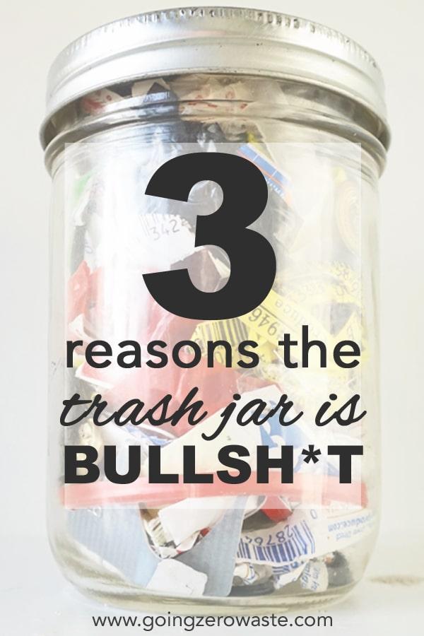 3 Reasons the Trash Jar is Bullsh*t