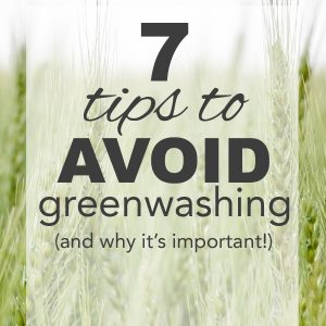 7 Tips to Avoid Greenwashing