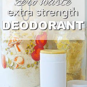DIY, Zero Waste Extra Strength Deodorant