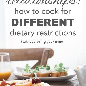 Interdietary Relationships: How to Cook for Different Dietary Restrictions