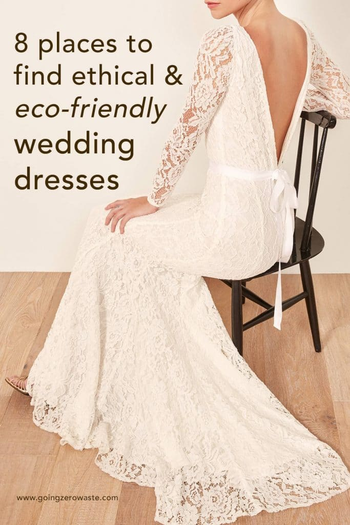 8 places to find ethical and eco-friendly wedding dresses from www.goingzerowaste.com #zerowaste #ethical #weddingdress #sustainable #wedding #dresses #sustainablefashion #ethicalfashion