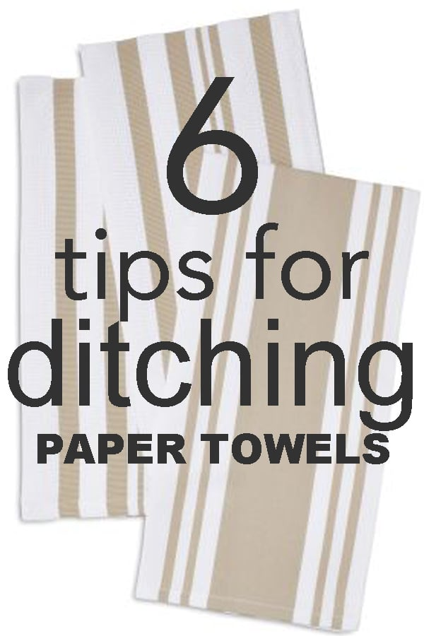 6 tips for ditching paper towels