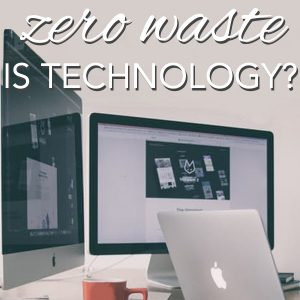 How Zero Waste is Technology?